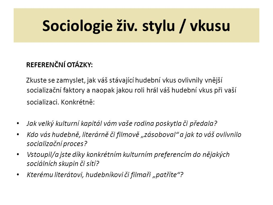 Sociologie živ. stylu / vkusu