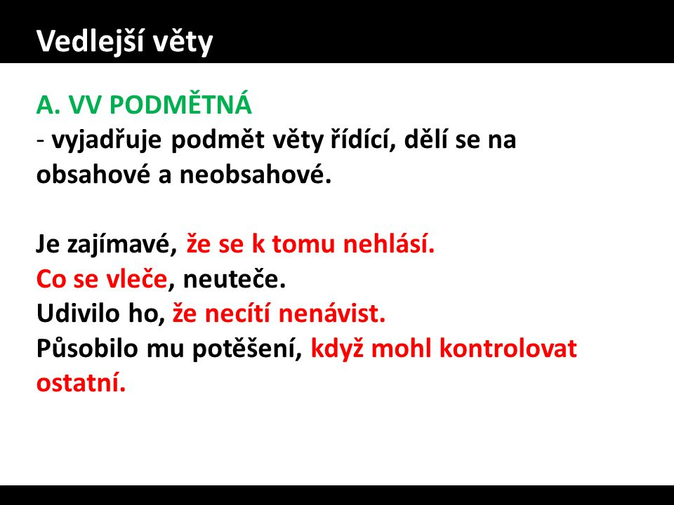 Vedlejší věty A. VV PODMĚTNÁ