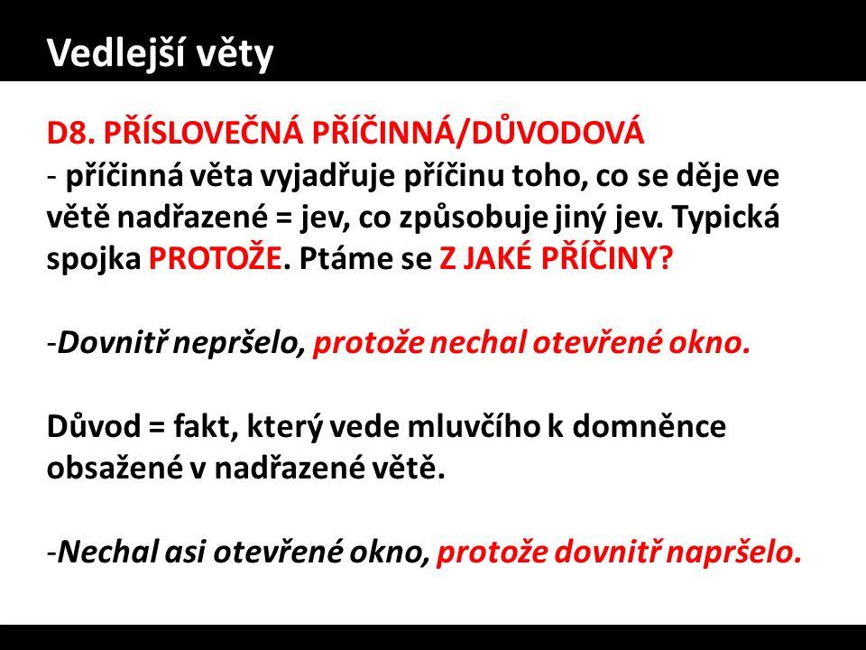 Vedlejší věty D8. PŘÍSLOVEČNÁ PŘÍČINNÁ/DŮVODOVÁ
