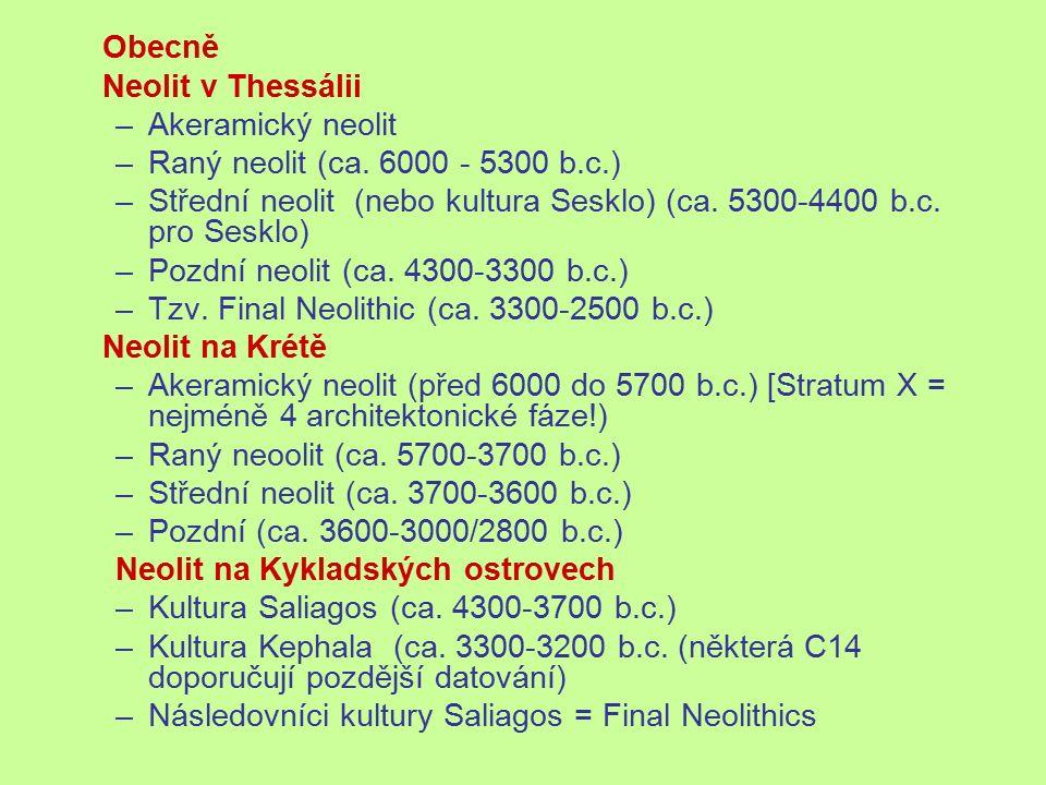 Střední neolit (nebo kultura Sesklo) (ca. 5300-4400 b.c. pro Sesklo)