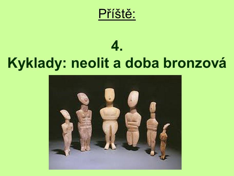 Příště: 4. Kyklady: neolit a doba bronzová