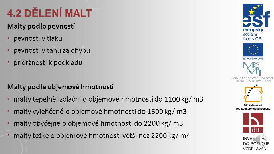 4.2 dělení malt Malty podle pevností pevnosti v tlaku