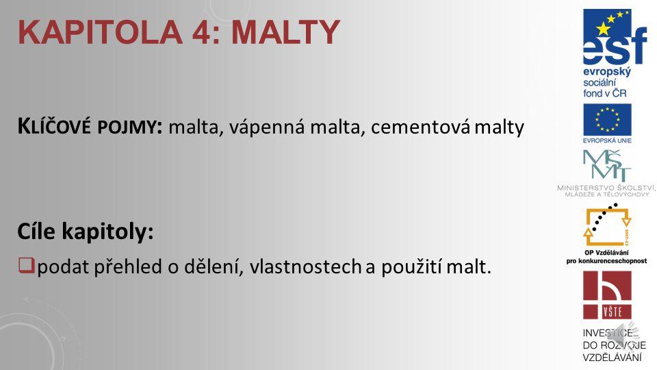 Kapitola 4: malty Klíčové pojmy: malta, vápenná malta, cementová malty