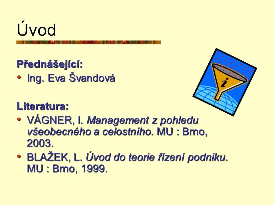 Úvod Přednášející: Ing. Eva Švandová Literatura: