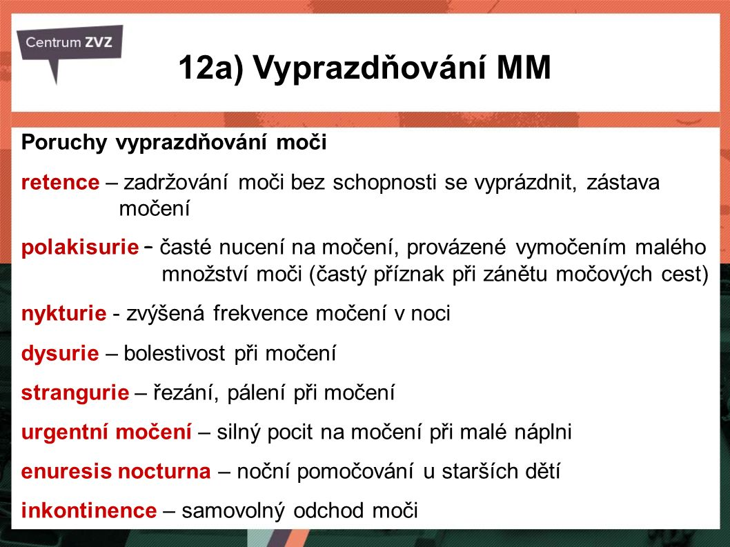 12a) Vyprazdňování MM Poruchy vyprazdňování moči