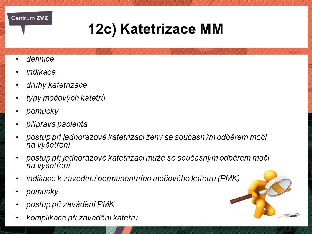 12c) Katetrizace MM definice indikace druhy katetrizace