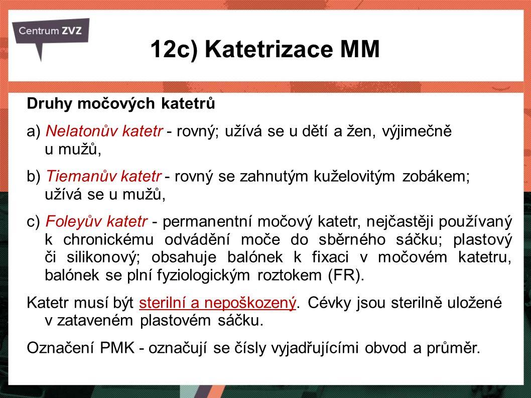12c) Katetrizace MM
