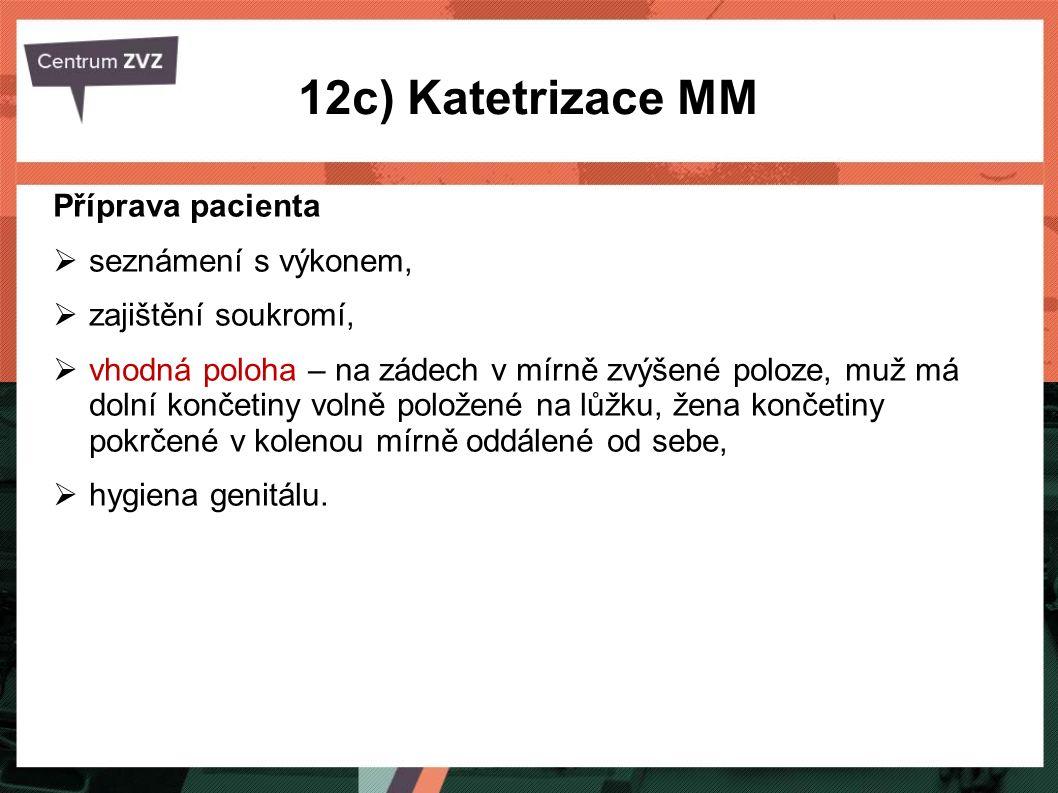 12c) Katetrizace MM Příprava pacienta seznámení s výkonem,