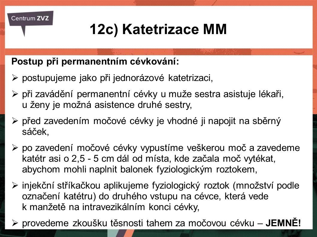 12c) Katetrizace MM Postup při permanentním cévkování: