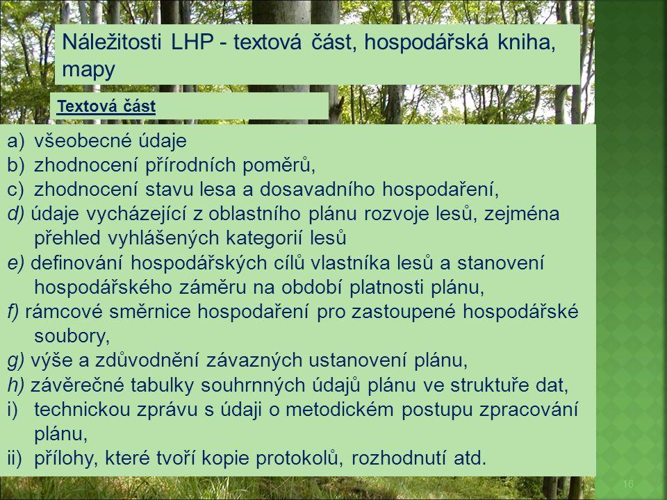 Náležitosti LHP - textová část, hospodářská kniha, mapy