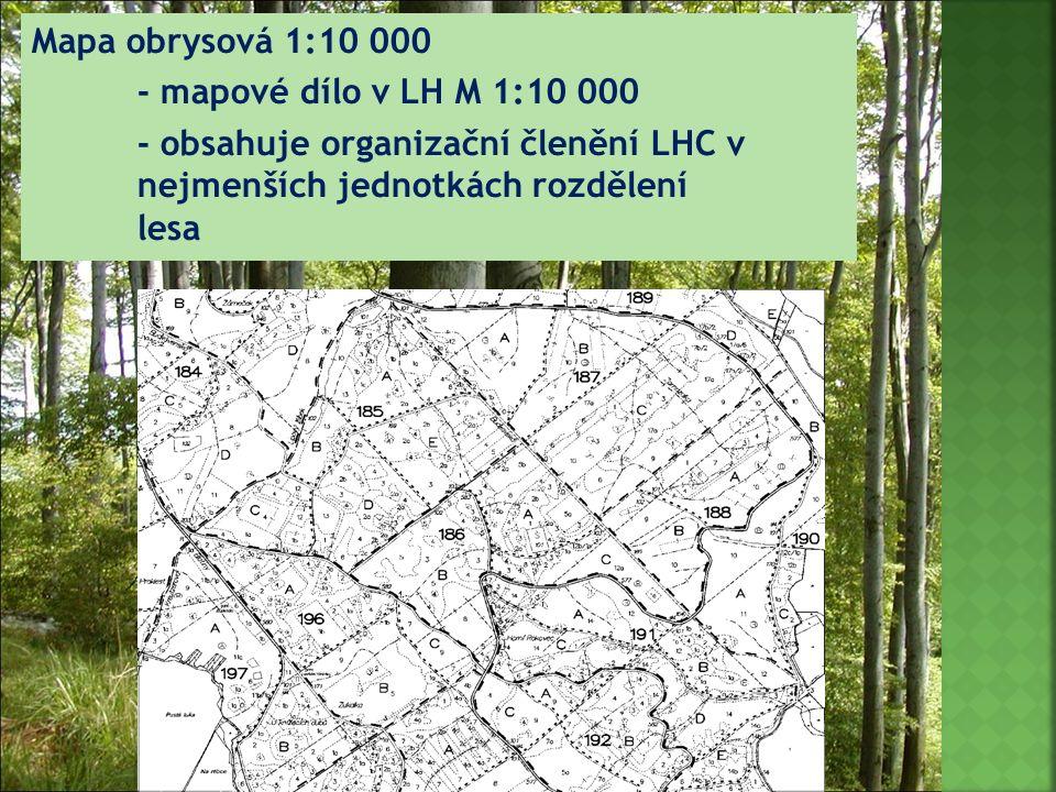 Mapa obrysová 1:10 000 - mapové dílo v LH M 1:10 000 - obsahuje organizační členění LHC v nejmenších jednotkách rozdělení lesa