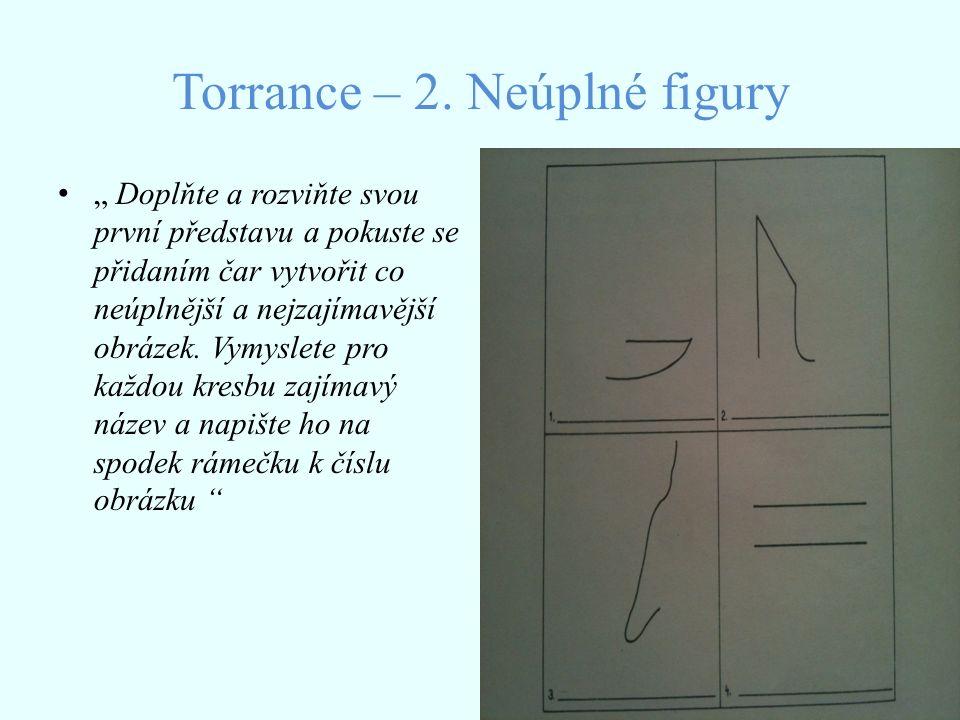 Torrance – 2. Neúplné figury