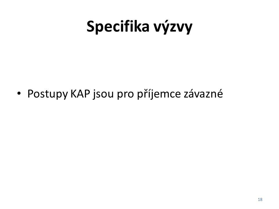 Specifika výzvy Postupy KAP jsou pro příjemce závazné