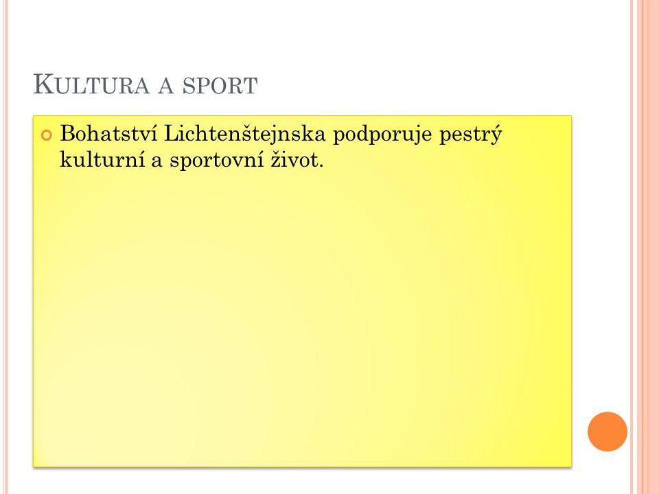 Kultura a sport Bohatství Lichtenštejnska podporuje pestrý kulturní a sportovní život.