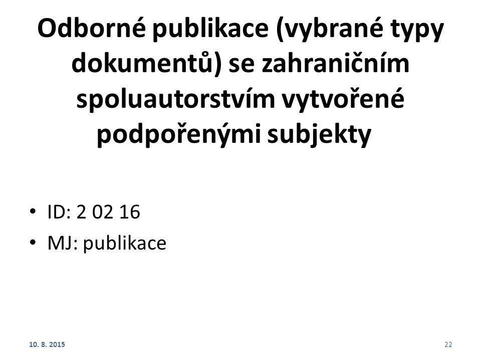 Odborné publikace (vybrané typy dokumentů) se zahraničním spoluautorstvím vytvořené podpořenými subjekty