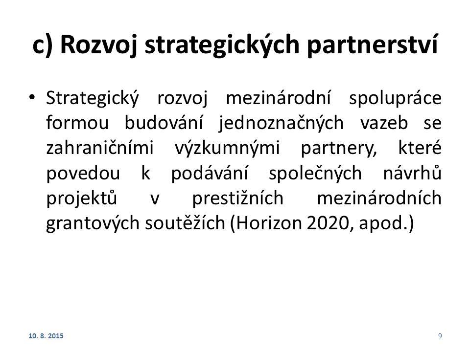 c) Rozvoj strategických partnerství