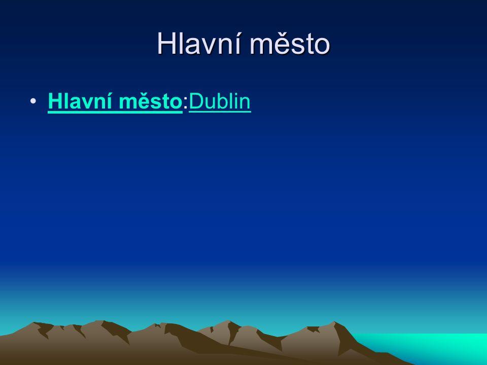 Hlavní město Hlavní město:Dublin