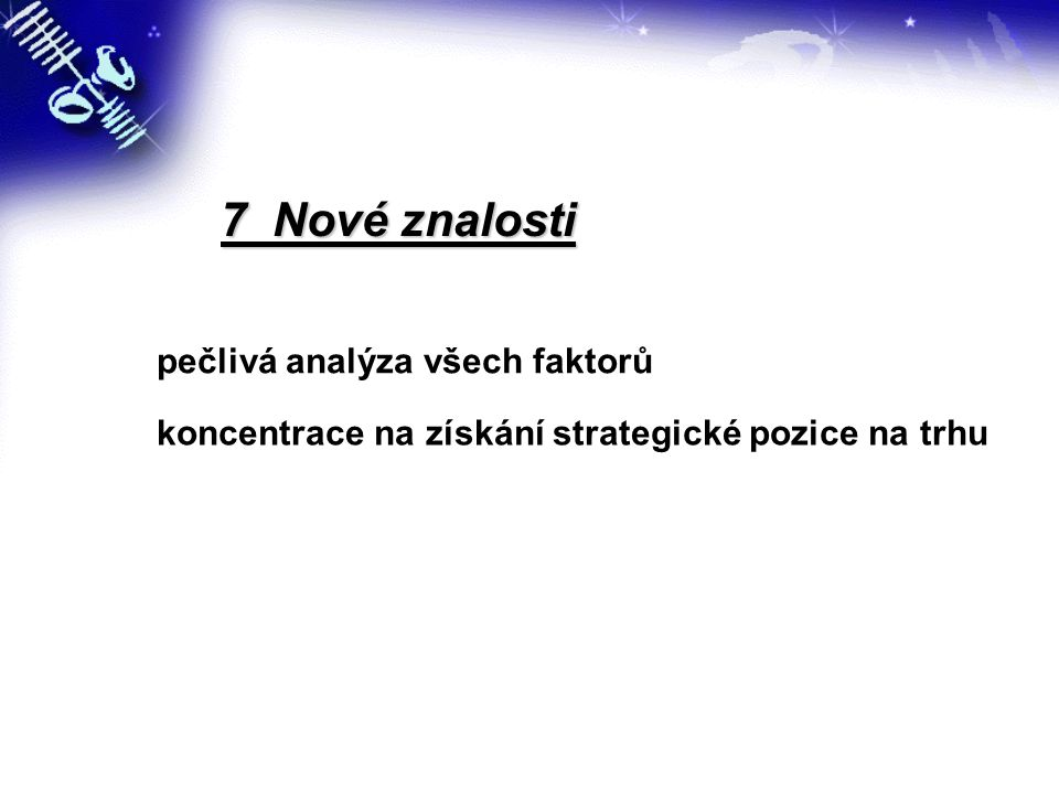 7 Nové znalosti pečlivá analýza všech faktorů