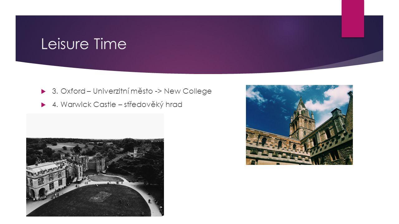 Leisure Time 3. Oxford – Univerzitní město -> New College