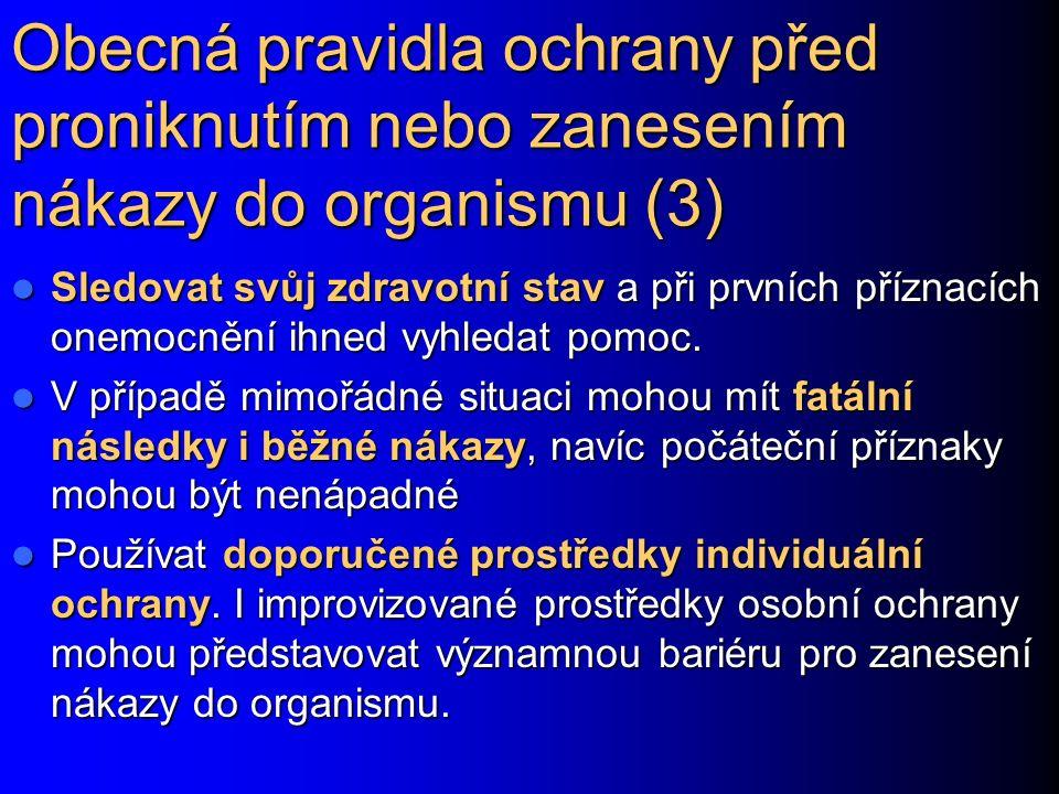 Obecná pravidla ochrany před proniknutím nebo zanesením nákazy do organismu (3)