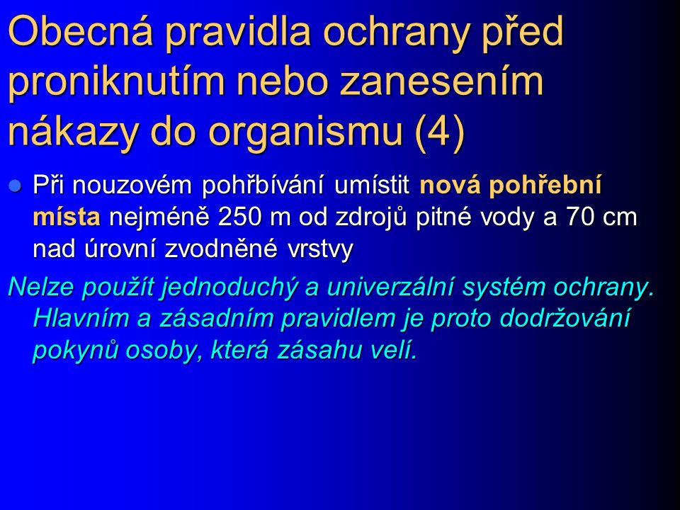 Obecná pravidla ochrany před proniknutím nebo zanesením nákazy do organismu (4)
