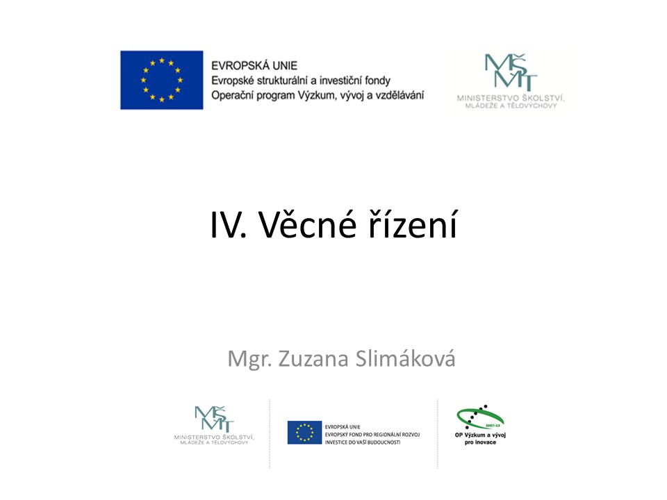 IV. Věcné řízení Mgr. Zuzana Slimáková