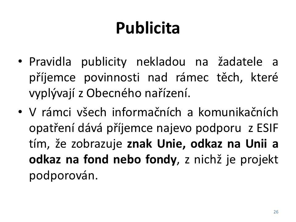 Publicita Pravidla publicity nekladou na žadatele a příjemce povinnosti nad rámec těch, které vyplývají z Obecného nařízení.