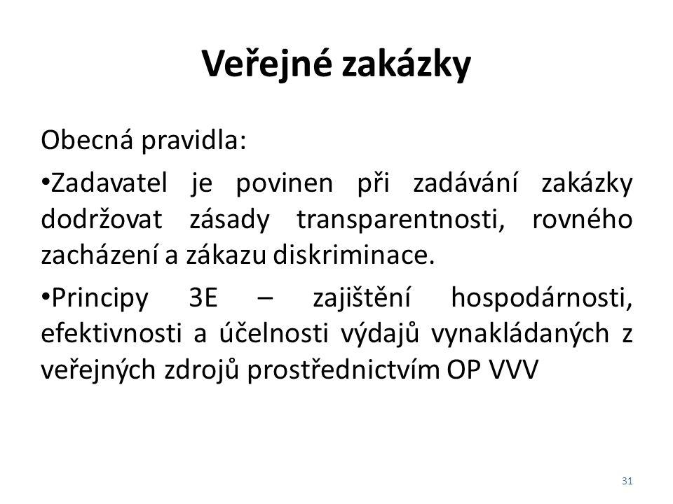 Veřejné zakázky Obecná pravidla: