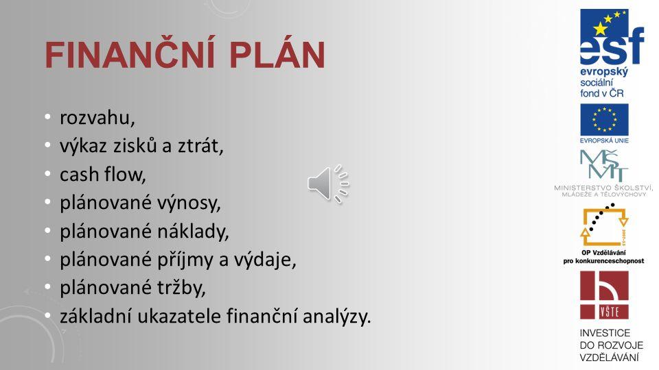 Finanční plán rozvahu, výkaz zisků a ztrát, cash flow,