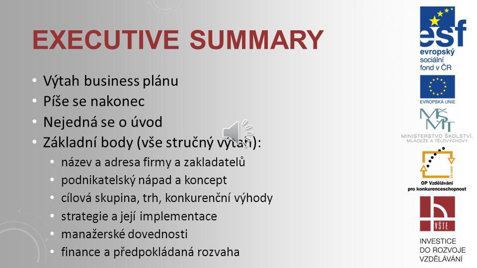 Executive summary Výtah business plánu Píše se nakonec
