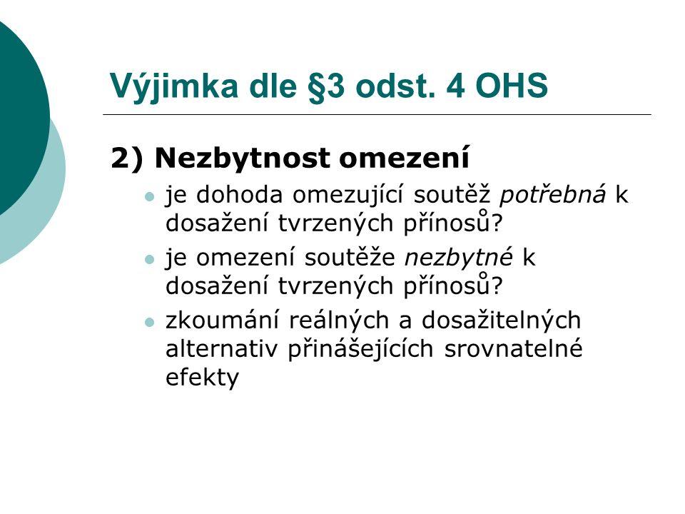 Výjimka dle §3 odst. 4 OHS 2) Nezbytnost omezení