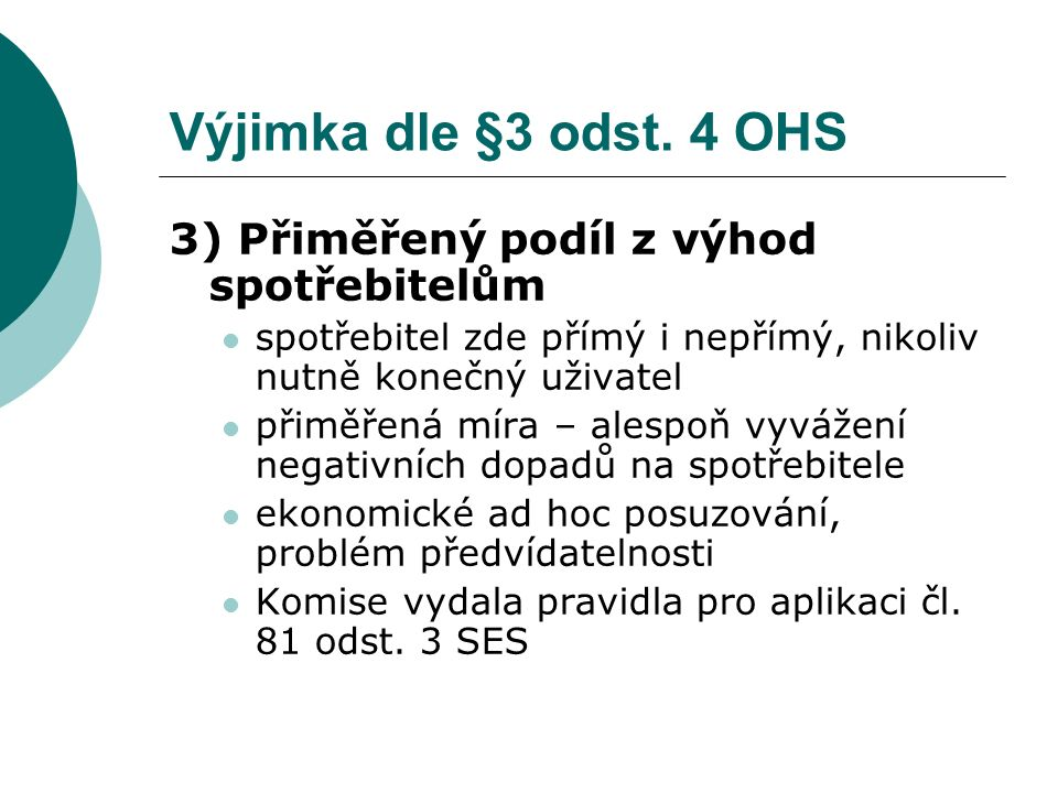 Výjimka dle §3 odst. 4 OHS 3) Přiměřený podíl z výhod spotřebitelům