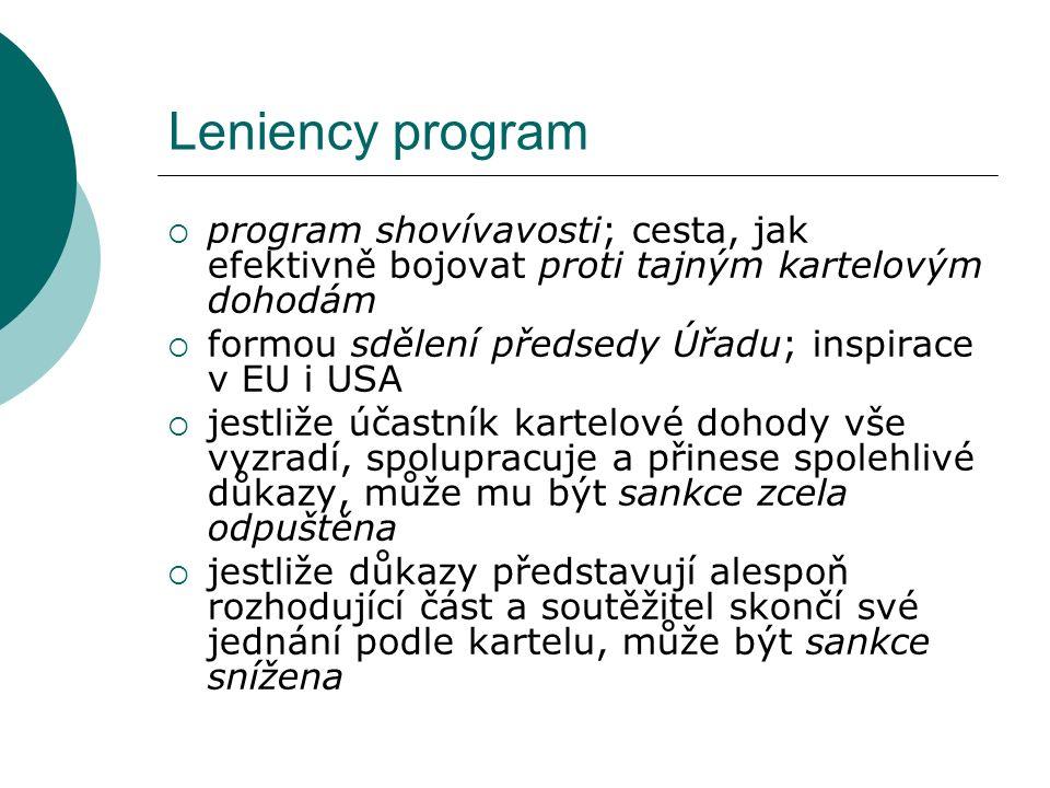 Leniency program program shovívavosti; cesta, jak efektivně bojovat proti tajným kartelovým dohodám.
