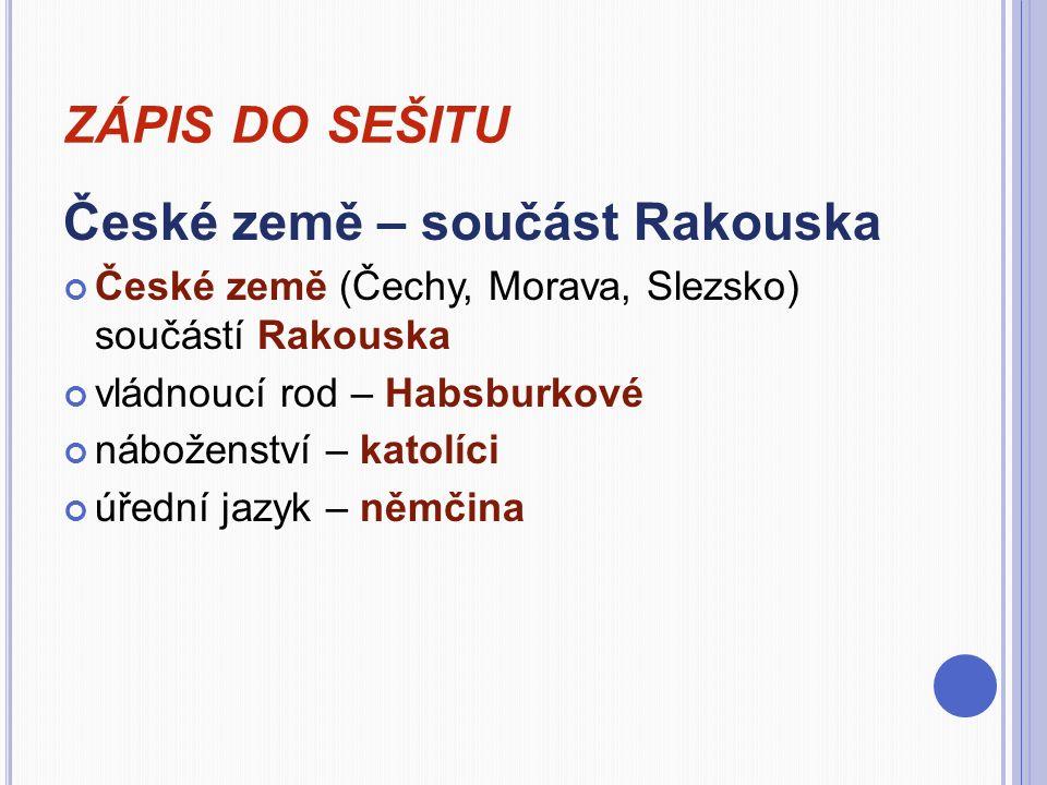 zápis do sešitu České země – součást Rakouska