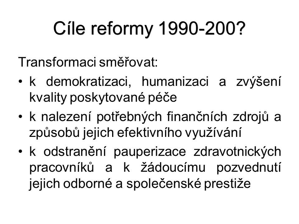 Cíle reformy 1990-200 Transformaci směřovat:
