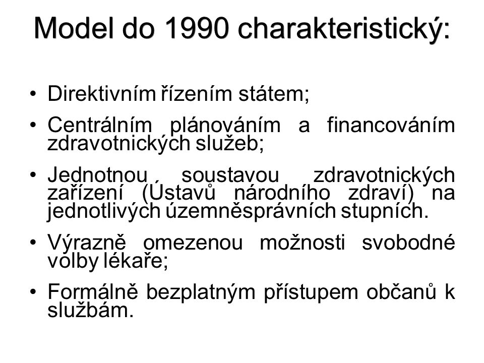 Model do 1990 charakteristický:
