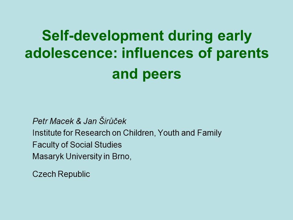 Self-development during early adolescence: influences of parents and peers