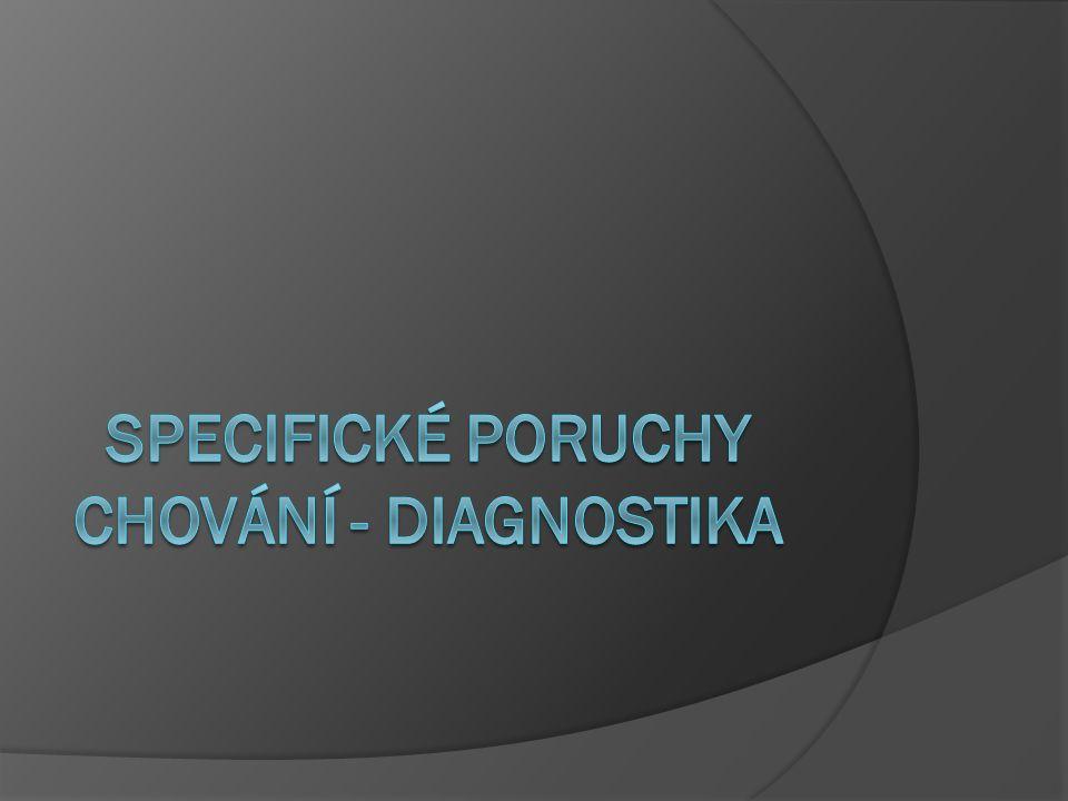 Specifické poruchy chování - diagnostika
