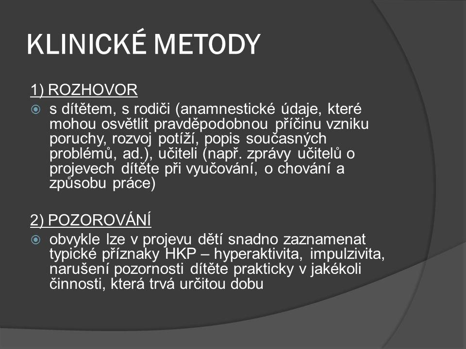 KLINICKÉ METODY 1) ROZHOVOR