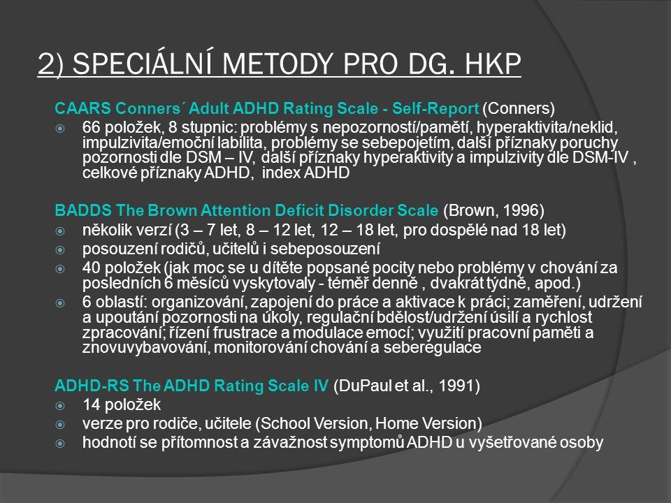 2) SPECIÁLNÍ METODY PRO DG. HKP