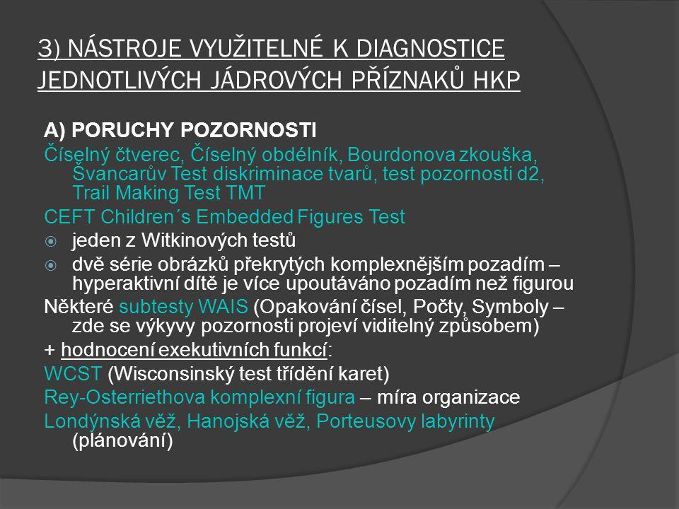 3) NÁSTROJE VYUŽITELNÉ K DIAGNOSTICE JEDNOTLIVÝCH JÁDROVÝCH PŘÍZNAKŮ HKP