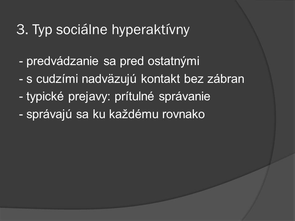 3. Typ sociálne hyperaktívny