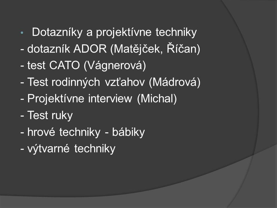 Dotazníky a projektívne techniky