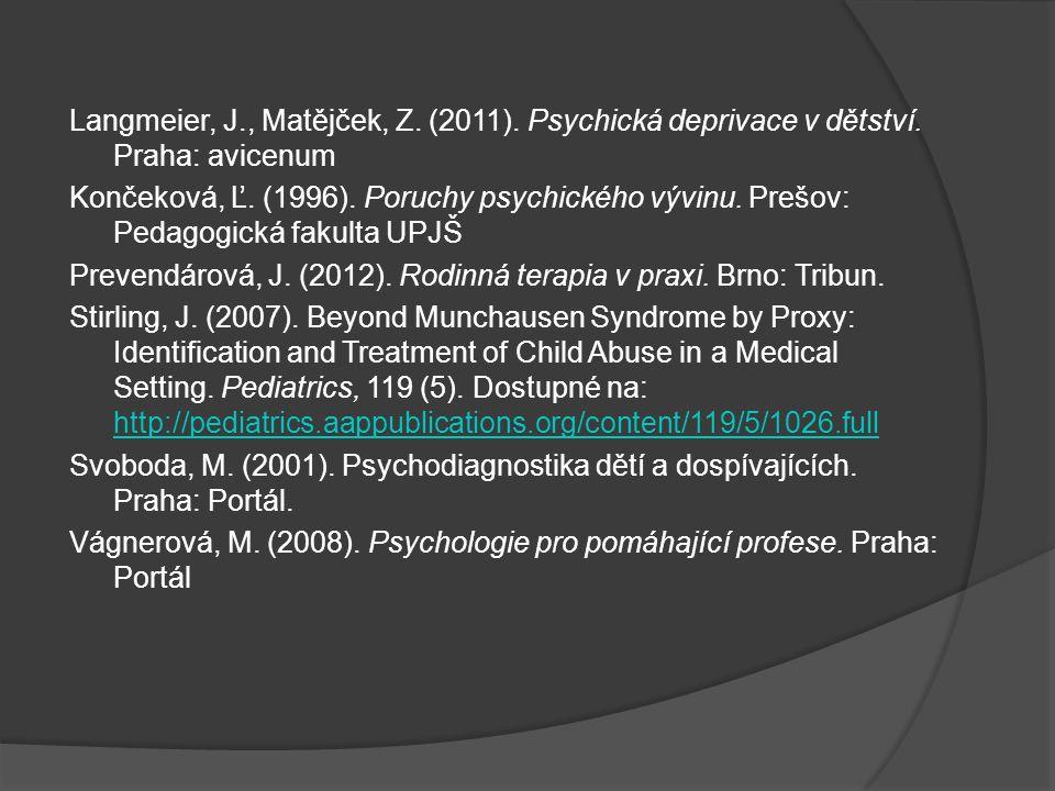 Langmeier, J. , Matějček, Z. (2011). Psychická deprivace v dětství