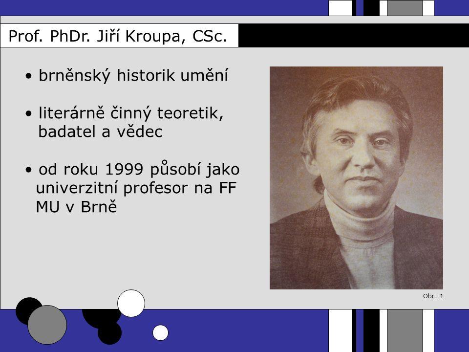 brněnský historik umění literárně činný teoretik, badatel a vědec
