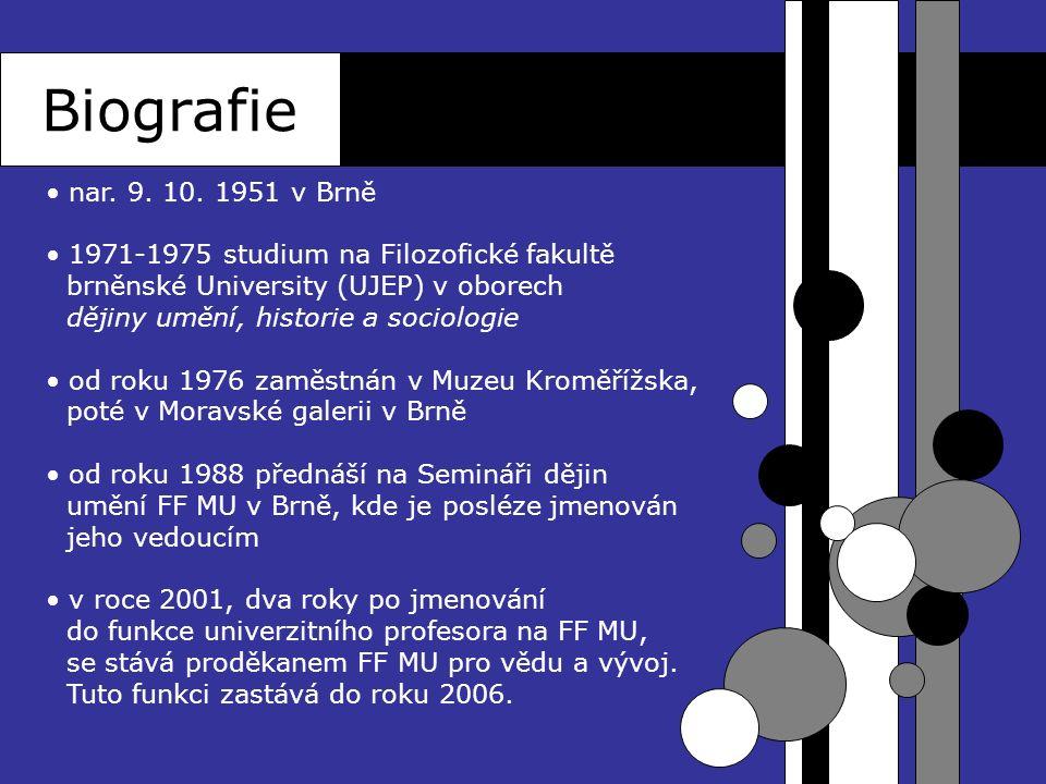Biografie nar. 9. 10. 1951 v Brně. 1971-1975 studium na Filozofické fakultě. brněnské University (UJEP) v oborech.