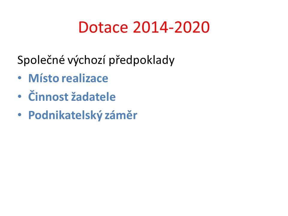 Dotace 2014-2020 Společné výchozí předpoklady Místo realizace