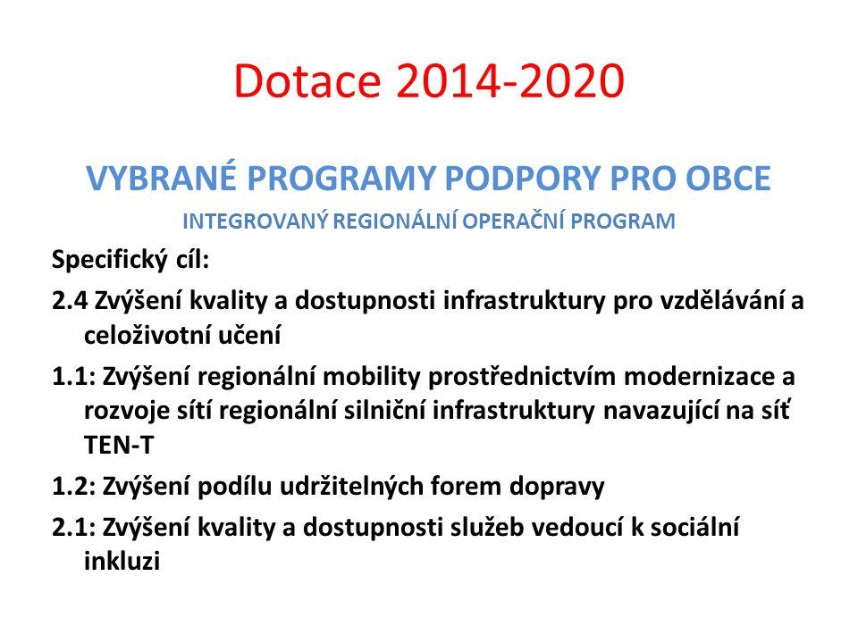 Dotace 2014-2020 VYBRANÉ PROGRAMY PODPORY PRO OBCE Specifický cíl: