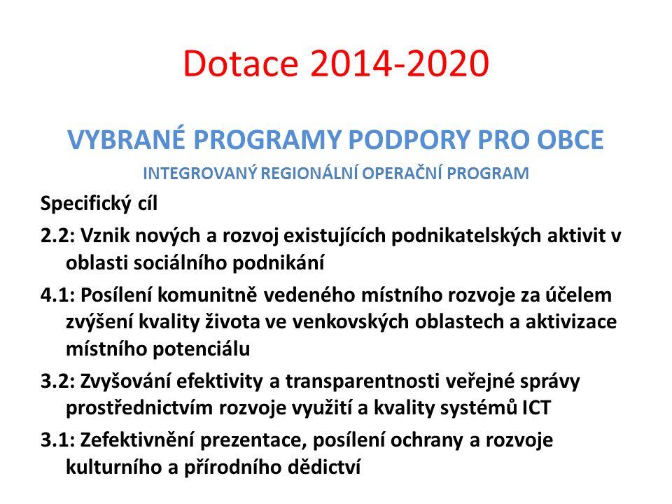 Dotace 2014-2020 VYBRANÉ PROGRAMY PODPORY PRO OBCE Specifický cíl