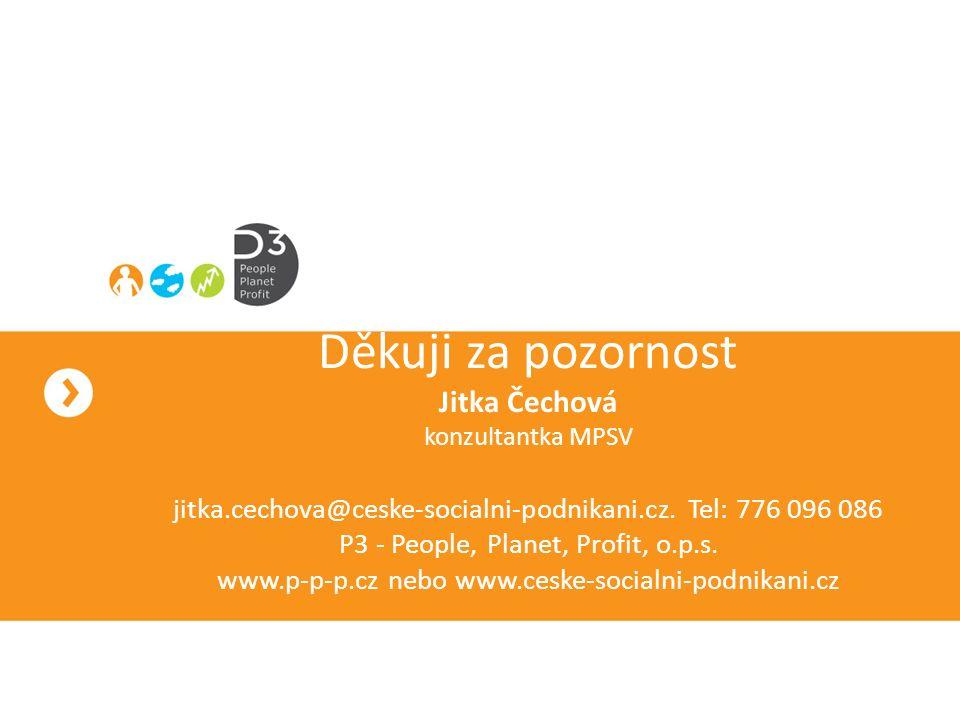 Děkuji za pozornost Jitka Čechová konzultantka MPSV jitka